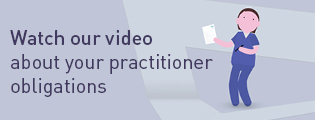 Watch our video about your practitioner obligations.