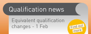 Qualification news. Equivalent qualification changes - 1 Feb. Find out more.